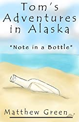 Note in a Bottle (Tom's Adventures in Alaska Book 1) (English Edition)