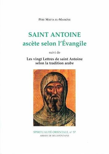 SAINT ANTOINE ASCETE SELON L EVANGILE