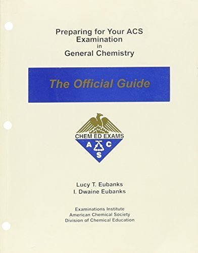 Preparing for Your ACS Examination in General Chemistry: The Official Guide by Lucy T. Eubanks (1998-01-01)