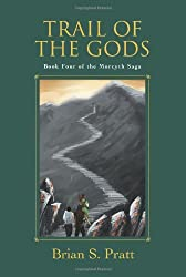 Trail of the Gods: Book Four of the Morcyth Saga by Brian S. Pratt (2006-04-27)