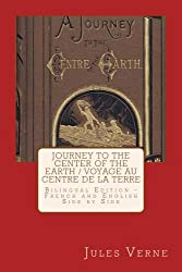 Journey to the Center of the Earth / Voyage au Centre de la Terre (French Edition)