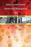 Sales Focused Partner Relationship Management PRM A Complete Guide - 2020 Edition