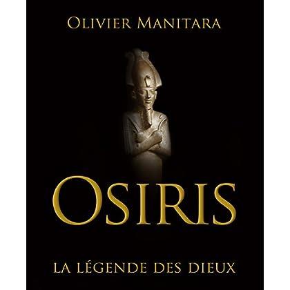 Osiris: La légende des Dieux (Pratiques & cultures Esséniennes)