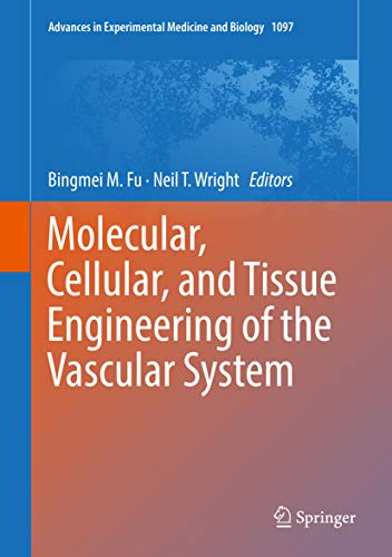 Molecular, Cellular, And Tissue Engineering Of The Vascular System (advances In Experimental Medicine And Biology Book 1097) por Bingmei M. Fu