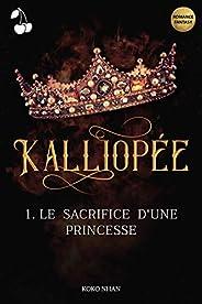 Kalliopée: Le sacrifice d'une princ