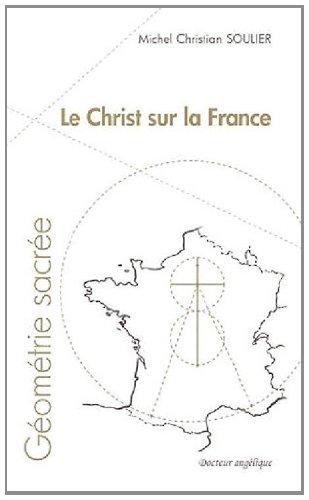 Le Christ sur la France : Géométrie sacrée
