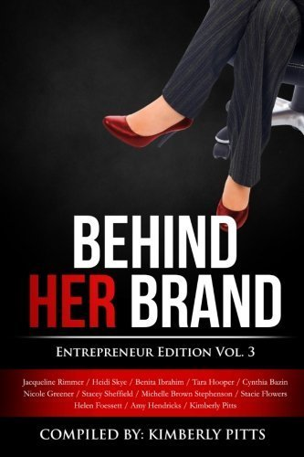 behind-her-brand-entrepreneur-edition-vol-3-vol-3-edition-by-pitts-kimberly-hendricks-amy-bazin-cynt