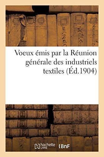 Voeux émis par la Réunion générale des industriels textiles par Collectif