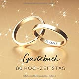 Gästebuch: Gästebuch zum 60. Hochzeitstag - Gold Edition - 150 Seiten