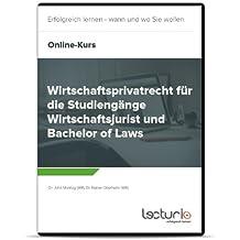 Online-Videokurs Wirtschaftsprivatrecht für die Studiengänge Wirtschaftsjurist und Bachelor of Laws von John Montag (WR)