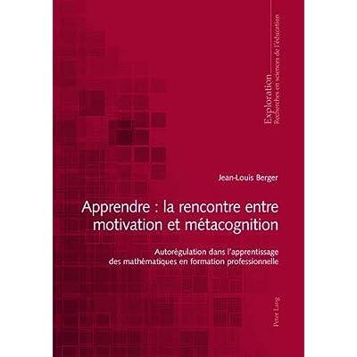 Apprendre : la rencontre entre motivation et métacognition: Autorégulation dans l'apprentissage des mathématiques en formation professionnelle