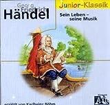 Georg Friedrich Händel: Sein Leben - seine Musik: Für Kinder (Eloquence Junior - Klassik)