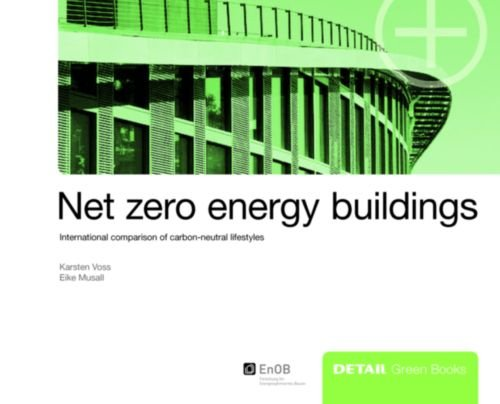 Net Zero Energy Buildings (eng): International comparison of carbon-neutral lifestyles (Fachbuch Spielzeug-bau)