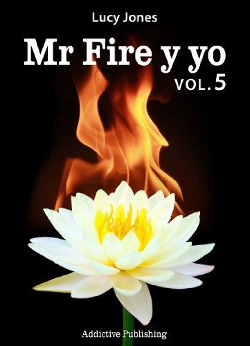 Mr Fire y yo – Volumen 5 por Lucy Jones