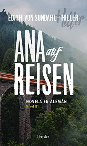 Ana auf Reisen: Novela en alemán. Nivel B1 (German Edition) eBook ...