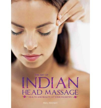 The Art of Indian Head Massage (Paperback) - Common