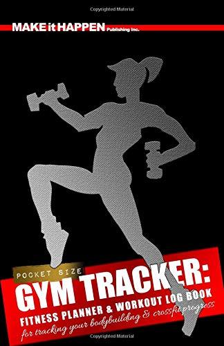 GYM TRACKER - Fitness Planner & Workout Log Book: for tracking your bodybuilding & crossfit progress (Strength Training for Women) por Make it Happen Publishing Inc.