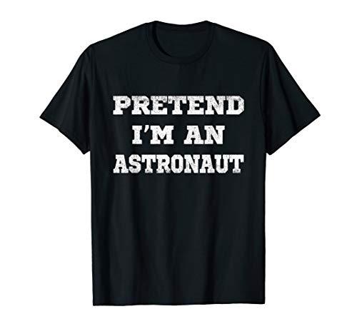 Faul Kostüm Frauen - Pretend I'm an astronaut funny Halloween Faule minute Kostüm T-Shirt