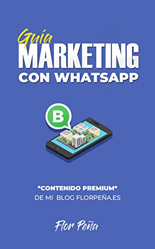 Marketing con Whatsapp ¡Vender por WhatsApp con cabeza! que para ...