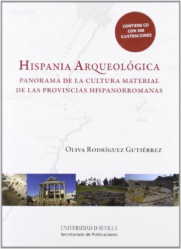 Hispania Arqueológica: Panorama de la cultura material de las provincias hispanorromanas (Serie Historia y Geografía) por Oliva Rodríguez Gutiérrez