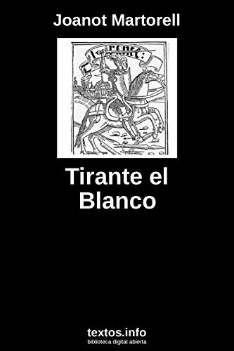 Tirante el Blanco eBook: Martorell, Joanot: Amazon.es: Tienda Kindle
