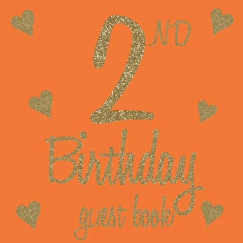 2nd Birthday Guest Book: Orange Glitter Gold Bling Themed - Second Party Baby Anniversary Event Celebration Keepsake Book - Family Friend Sign in ... W/ Gift Recorder Tracker Log & Picture Space -