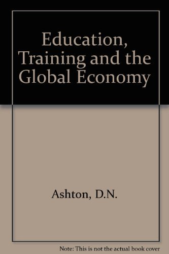Education, Training and the Global Economy by D.N. Ashton (1996-03-28)