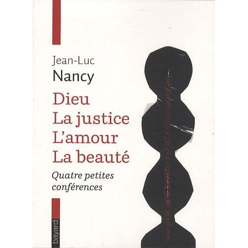 Dieu, la justice, l'amour, la beauté : Quatre petites conférences