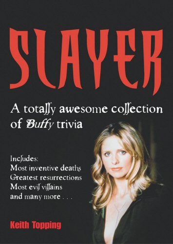 Click for larger image of Slayer: A Totally Awesome Collection of Buffy Trivia