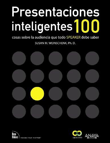 """Presentaciones inteligentes. 100 cosas sobre la audiencia que todo  """" speaker """"  debe saber (Espacio De Diseño)"""