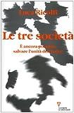 Le tre società. È ancora possibile salvare l'unità dell'Italia? Italia 2006: terzo rapporto sul cambiamento sociale