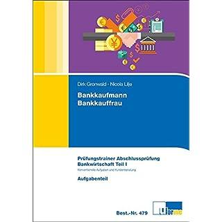Bankkaufmann /Bankkauffrau. Arbeitsmappe zur Abschlussprüfung. Bankwirtschaft Teil I -  Konventionelle Aufgaben und Kundenberatung