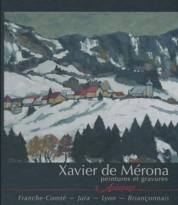 Xavier de Mérona - Peintures et gravures - Franche-Comté - Jura - Lyon - Briançonnais