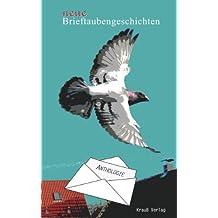 Neue Brieftaubengeschichten: Anthologie