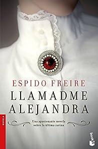 Llamadme Alejandra par Espido Freire