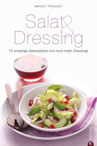 Salat & Dressing: 70 knackige Salatrezepte und noch mehr Dressings. In diesem Band finden Sie alles zum Thema Salate! Über das Herstellen von eigenen Ölen bis hin zu Rezepten mit Pfiff. (Cook & Style)