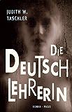 Die Deutschlehrerin: Roman