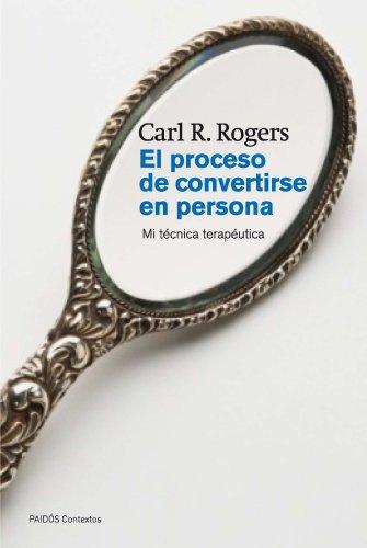 El proceso de convertirse en persona: Mi técnica terapéutica (Contextos) por Carl R. Rogers