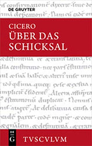 Über das Schicksal / De fato (Sammlung Tusculum)