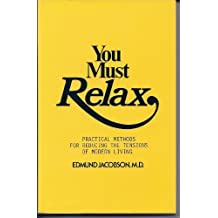 You Must Relax by Edmund Jacobson (1991-09-01)