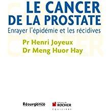 Le cancer de la prostate : Enrayer l'épidémie et les récidives