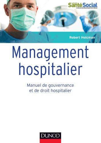 Management hospitalier - Manuel de gouvernance et de droit hospitalier