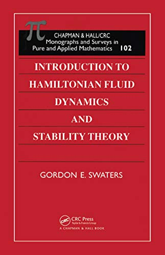 Introduction to Hamiltonian Fluid Dynamics and Stability Theory (Monographs and Surveys in Pure and Applied Mathematics Book 102) (English Edition)