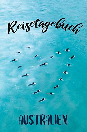 Reisetagebuch: Reisetagebuch zum Eintragen für eine Rundreise durch Australien   Über 100 Seiten für bis zu 45 Urlaubstage   Inkl. Packliste