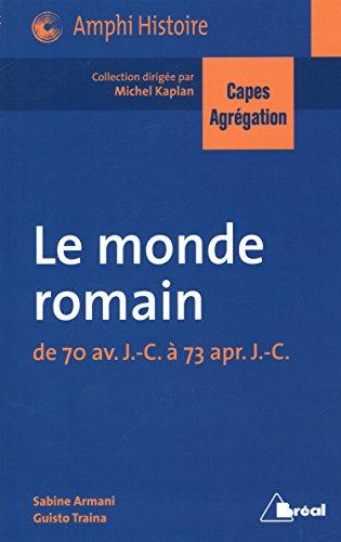 Le monde romain de 70 av.J.-C à 73 apr. J.-C
