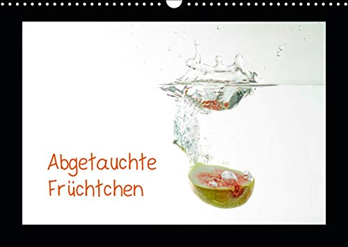 Abgetauchte Früchtchen (Wandkalender 2019 DIN A3 quer): Gesundes, vitaminreiches Obst tauch im Wasser ab. (Monatskalender, 14 Seiten ) (CALVENDO Lifestyle) (Wasser Kiwi-erdbeer-vitamin)