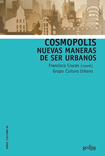 Cosmópolis: Nuevas maneras de ser urbanos (CULTURAS nº 310022)