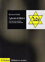 I ghetti di Hitler. Voci da una società sotto assedio 1939-1944