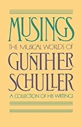 Musings: The Musical Worlds of Gunther Schuller (Oxford Paperbacks) by Gunther Schuller (1989-08-03)