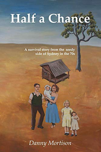 Half a Chance: A Survival Story from The Seedy Side of Sydney in the 70's (English Edition)
